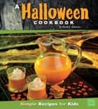 A Halloween Cookbook - Simple Recipes for Kids ebook by Sarah L. Schuette
