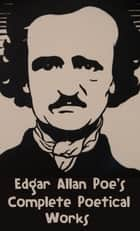Edgar Allan Poe's Complete Poetical Works ebook by Edgar Allan Poe