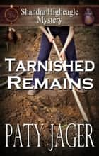 Tarnished Remains ebook by Paty Jager