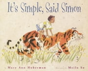 It's Simple, Said Simon ebook by Mary Ann Hoberman,Meilo So