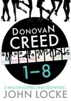 Donovan Creed Omnibus 1-8 - Donovan Creed Books 1 to 8 ebook by
