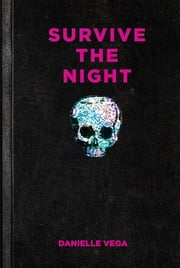 Survive the Night ebook by Danielle Vega