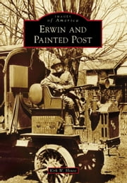 Erwin and Painted Post ebook by Kirk W. House