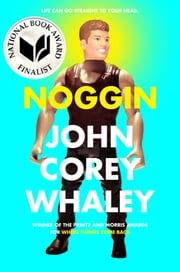 Noggin ebook by John Corey Whaley