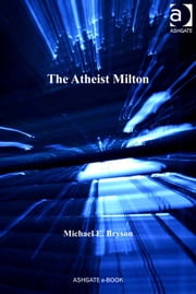 The Atheist Milton ebook by Dr Michael E Bryson