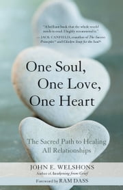 One Soul One Love One Heart ebook by John E. Welshons