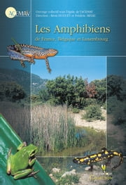 Les Amphibiens de France, Belgique et Luxembourg ebook by Kobo.Web.Store.Products.Fields.ContributorFieldViewModel