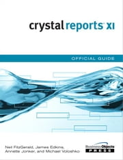 Crystal Reports XI Official Guide ebook by Fitzgerald, Neil
