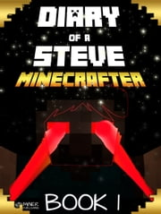 Minecraft - Diary of a Stoic Steve in a New Minecraft World (Unofficial Minecraft Book) ebook by Minecrafty