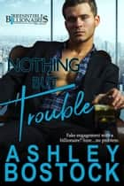 Nothing But Trouble ebook by Ashley Bostock