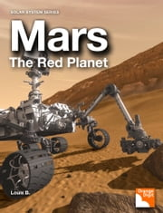 Mars, The Red Planet ebook by Louis Byun