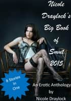 Nicole Draylock's Big Book of Smut 2015 ebook by Nicole Draylock