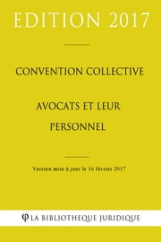 Convention collective Avocats et leur personnel ebook by Kobo.Web.Store.Products.Fields.ContributorFieldViewModel