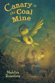 Canary in the Coal Mine ebook by Madelyn Rosenberg