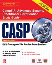 CASP CompTIA Advanced Security Practitioner Certification Study Guide (Exam CAS-001) ebook by Wm. Arthur Conklin,Gregory White,Dwayne Williams