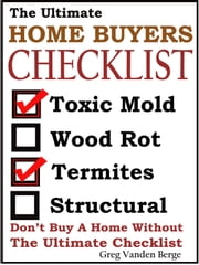 The Ultimate Home Buyers Checklist ebook by Greg Vanden Berge