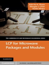 LCP for Microwave Packages and Modules ebook by Anh-Vu H. Pham,Morgan J. Chen,Kunia Aihara