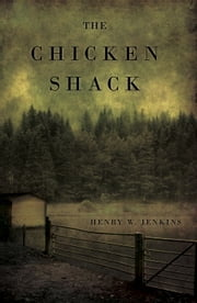 The Chicken Shack ebook by Henry Jenkins