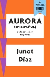 Aurora - (En Espanol) ebook by Junot Díaz