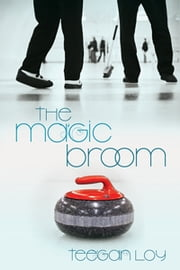 The Magic Broom ebook by Teegan Loy