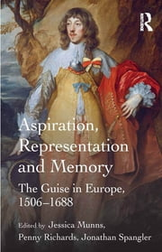 Aspiration, Representation and Memory - The Guise in Europe, 1506–1688 ebook by Jessica Munns,Penny Richards