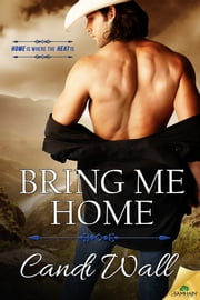 Bring Me Home ebook by Candi Wall