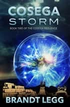 Cosega Storm ebook by Brandt Legg