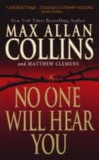 No One Will Hear You ebook by Max Allan Collins, Matthew Clemens