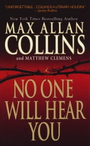 No One Will Hear You ebook by Max Allan Collins,Matthew Clemens