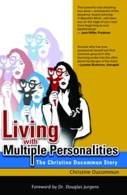 Living with Multiple Personalities: The Christine Ducommun Story ebook by Christine Ducommun