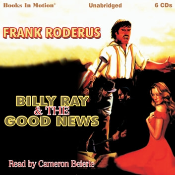 Billy Ray and the Good News audiobook by Frank Roderus