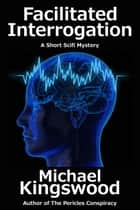 Facilitated Interrogation ebook by Michael Kingswood