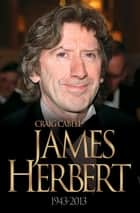 James Herbert - 1943-2013 ebook by Craig Cabell, Ingrid Pitt