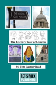 The Literary Tour of London ebook by Tom Laimer-Read