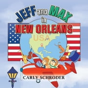 Jeff and Max in New Orleans ebook by Carly Schroder