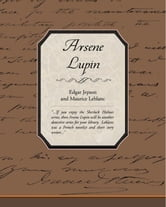 Arsene Lupin (ebook) ebook by Leblanc, Maurice