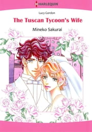 THE TUSCAN TYCOON'S WIFE (Harlequin Comics) - Harlequin Comics ebook by Mineko Sakurai,Lucy Gordon
