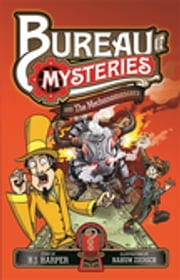 Bureau of Mysteries 2: The Mechanomancers ebook by H. J. Harper,Nahum Ziersch