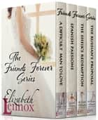 Friends Forever - 4 Book Collection ebook by Elizabeth Lennox