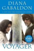 Voyager - A Novel ebook by Diana Gabaldon