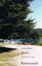 Memi - Kindheitserinnerungen an Korswandt ebook by Manfred Blunk