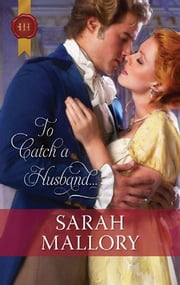 To Catch a Husband... ebook by Sarah Mallory