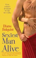 Sexiest Man Alive ebook by Diana Holquist