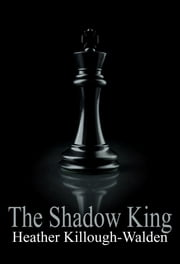 The Shadow King ebook by Heather Killough-Walden