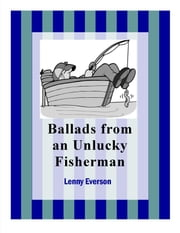Ballads from an Unlucky Fisherman ebook by Lenny Everson