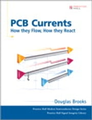 PCB Currents - How They Flow, How They React ebook by Douglas Brooks
