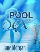 Pool Sex (Lesbian Erotica) ebook by Jane Morgan