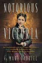 Notorious Victoria ebook by Mary Gabriel