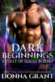 Dark Beginnings: A First in Series Boxset ebook by Donna Grant