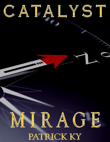 CATALYST MIRAGE ebook by PATRICK KY